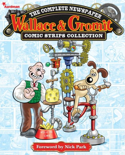 Wallace And Gromit Wallace And Gromit The Complete Newspaper Comic Strip Collection Vol New