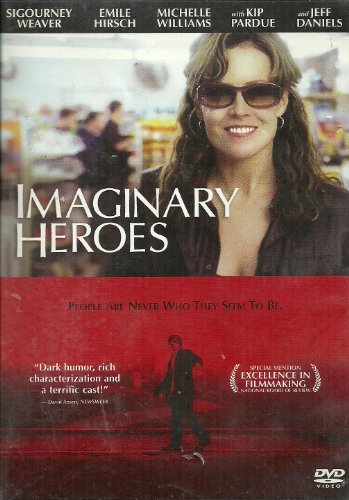 Sigourney Weaver Emile Hirsch Jeff Daniels Michell Imaginary Heroes