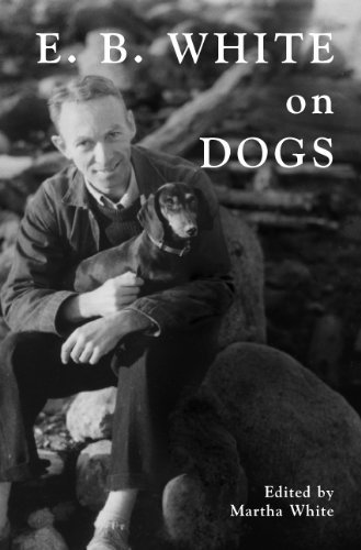 Martha White E.B. White On Dogs