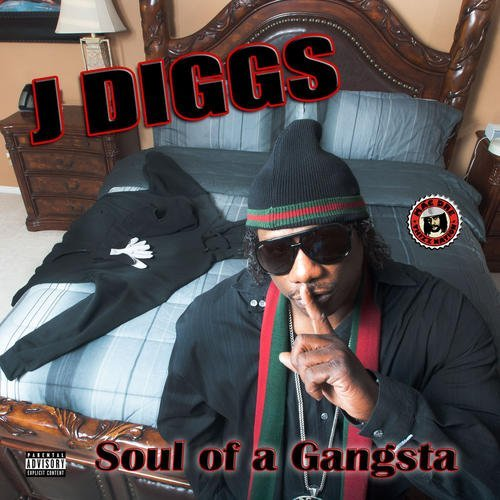 J Diggs Soul Of A Gangsta Explicit Version