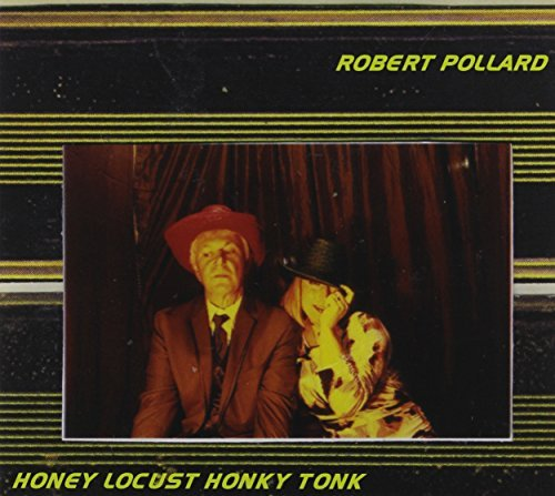 Robert Pollard Honey Locust Honky Tonk