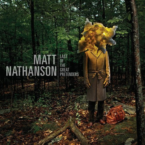 Matt Nathanson Last Of The Great Pretenders