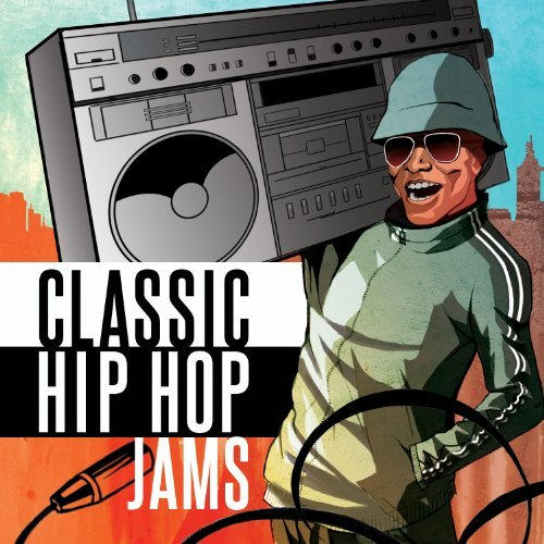 Classic Hip Hop Jams Classic Hip Hop Jams Explicit Version