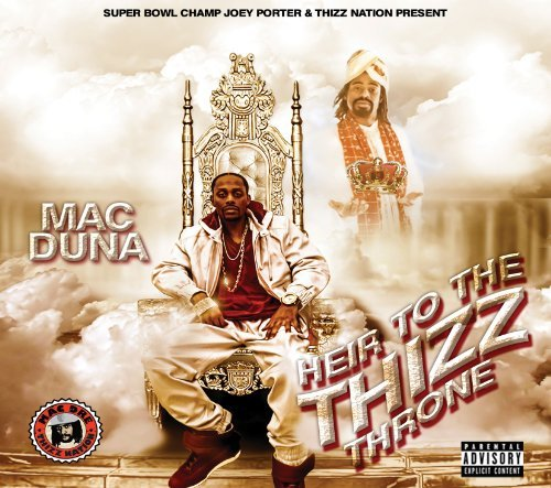 Mac Duna Heir To The Thizz Throne