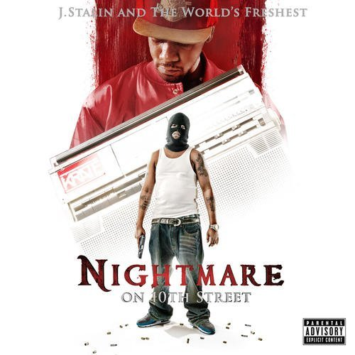 J. Stalin & The Worlds Freshes Nightmare On 10th Street Explicit Version
