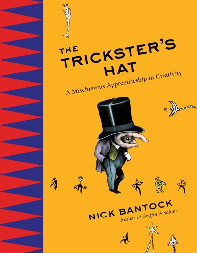 Nick Bantock The Trickster's Hat A Mischievous Apprenticeship In Creativity