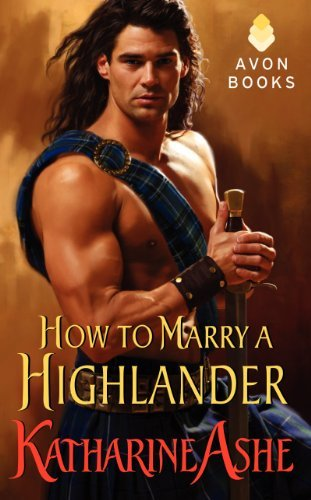 Katharine Ashe How To Marry A Highlander