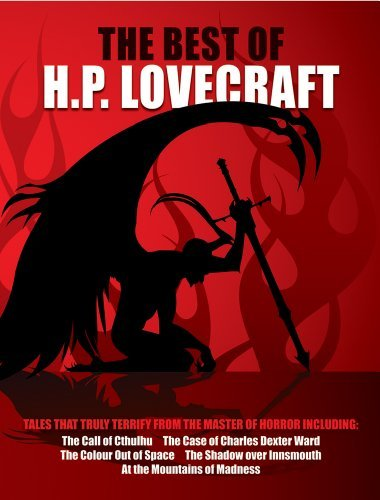 H. P. Lovecraft The Best Of H.P. Lovecraft Tales That Truly Terrifiy From The Master Of Horr