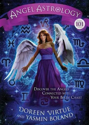 Doreen Virtue Angel Astrology 101 Discover The Angels Connected With Your Birth Cha