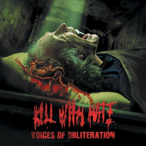 Kill With Hate Voices Of Obliteration