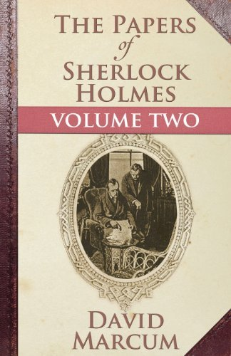 Marcum Papers Of Sherlock Holmes Volume Two