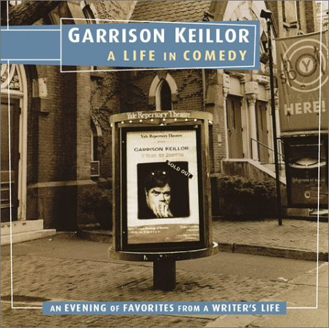 Keillor Garrison Keillor Garrison A Life In Comedy An Evening Of Favorites From A W Evening Of Favorites From A Writer's Life