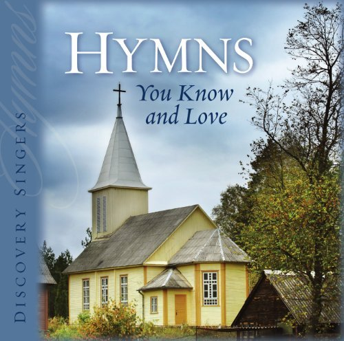 Discovery Singers Hymns You Know And Love