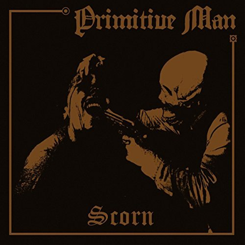 Primitive Man Scorn Digipak