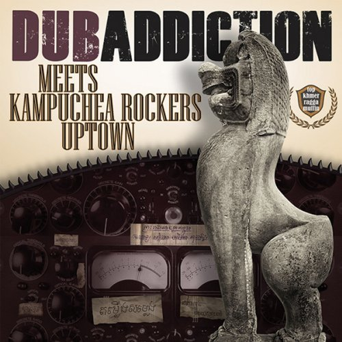 Dub Addiction Dub Addiction Meets Kampuchea Digipak