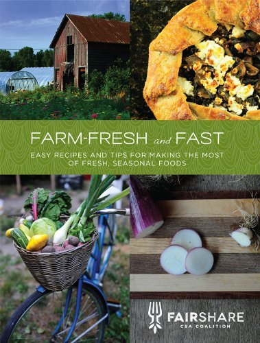 Fairshare Csa Coalition Farm Fresh And Fast Easy Recipes And Tips For Making The Most Of Fres