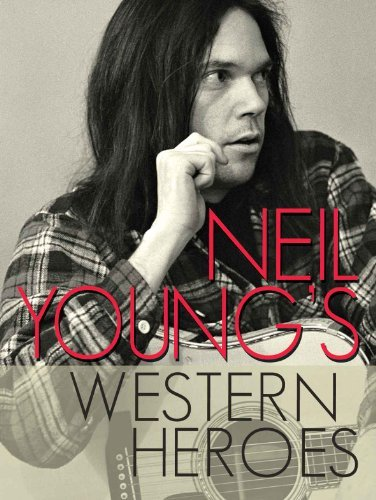 Neil Young Neil Young's Western Heroes Nr