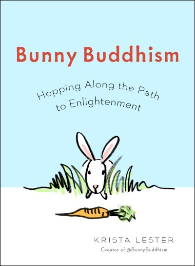 Krista Lester Bunny Buddhism Hopping Along The Path To Enlightenment