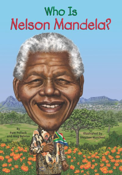 Meg Belviso Who Is Nelson Mandela?