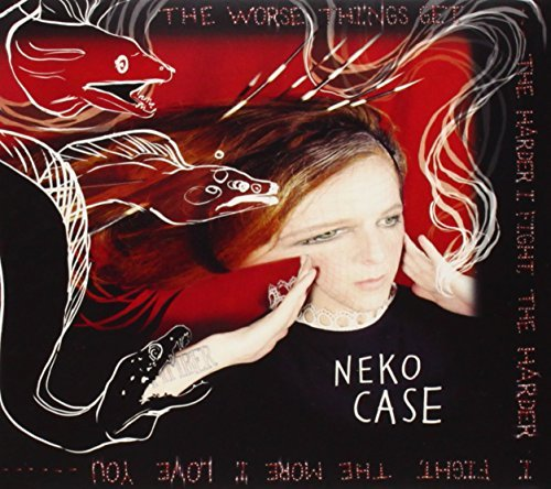 Neko Case Worse Things Get The Harder I