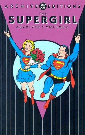 Jerry Siegel Supergirl The Archives Vol. 2 Dc Archive Edition