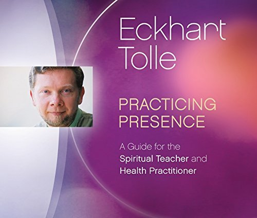 Eckhart Tolle Practicing Presence A Guide For The Spiritual Tea