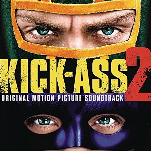 Kick Ass 2 Kick Ass 2 Soundtrack
