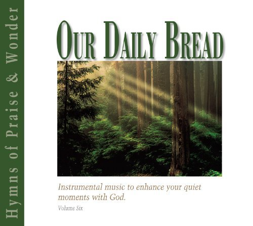 Our Daily Bread Hymns Of Praise & Wonder Vol. 6