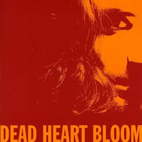 Dead Heart Bloom Dead Heart Bloom