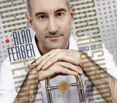 Alan Ferber March Sublime