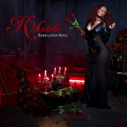 K. Michelle Rebellious Soul Explicit Version