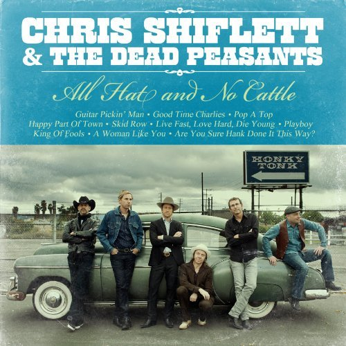 Chris & The Dead Peas Shiflett All Hat & No Cattle Incl. Digital Download