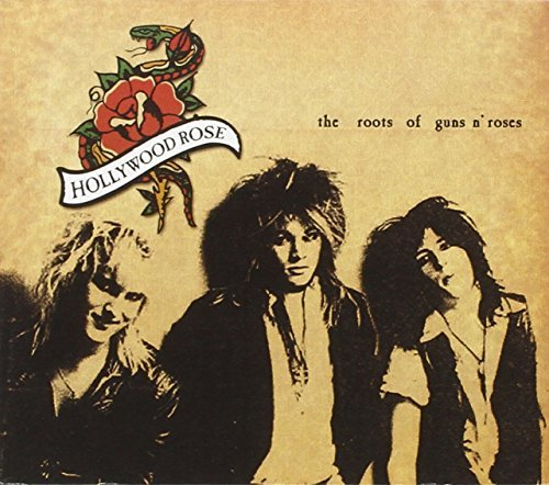 Hollywood Rose Roots Of Guns N Roses The