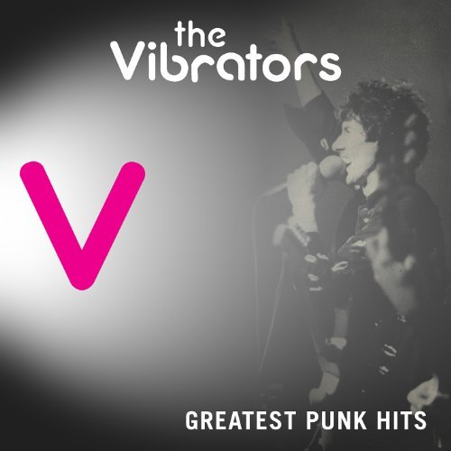 Vibrators Greatest Punk Hits
