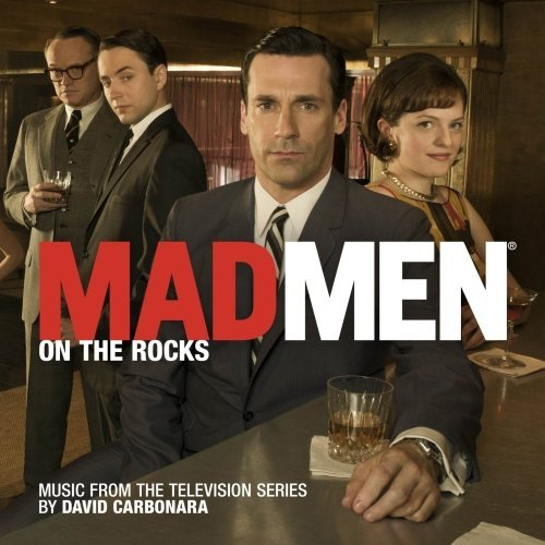 David Carbonara Mad Men On The Rocks (music F Music By David Carbonara