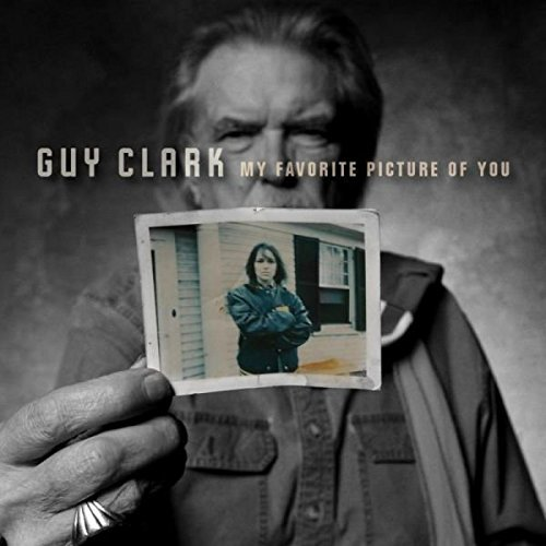 Guy Clark My Favorite Picture Of You