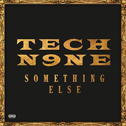 Tech N9ne Something Else Explicit Version