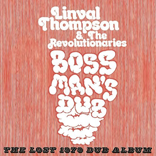 Linval & The Revoluti Thompson Boss Man's Dub Lost 1979 Dub Import Gbr