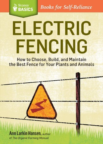 Ann Larkin Hansen Electric Fencing How To Choose Build And Maintain The Best Fence