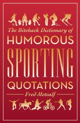 Fred Metcalf The Biteback Dictionary Of Humorous Sporting Quota