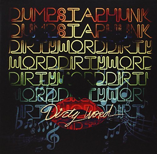 Dumpstaphunk Dirty Word