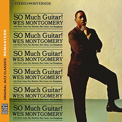 Wes Montgomery So Much Guitar! Remastered