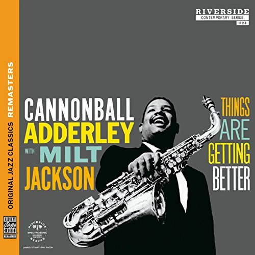 Cannonball & Milt Jac Adderley Things Are Getting Better Remastered
