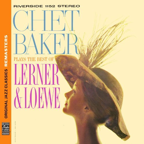 Chet Baker Plays The Best Of Lerner & Loe Remastered