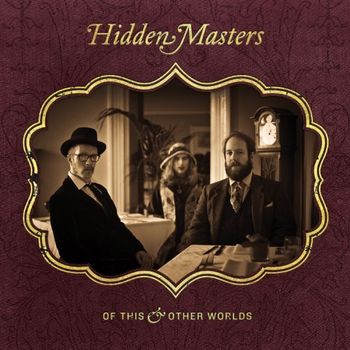 Hidden Masters Of This & Other Worlds