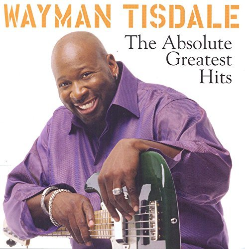 Wayman Tisdale Absolute Greatest Hits