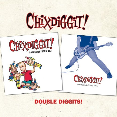 Chixdiggit! Double Diggits!