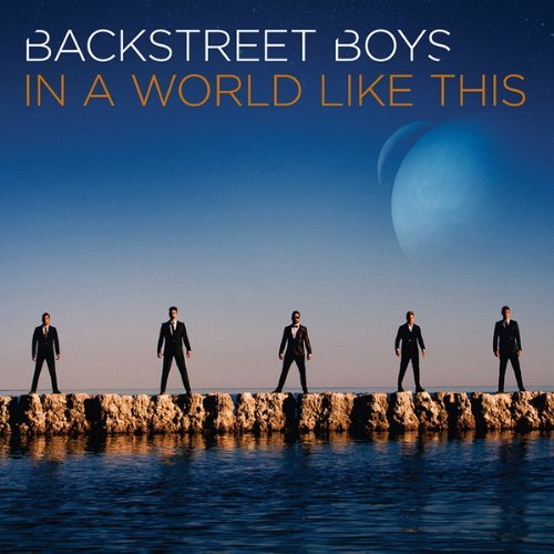 Backstreet Boys In A World Like This