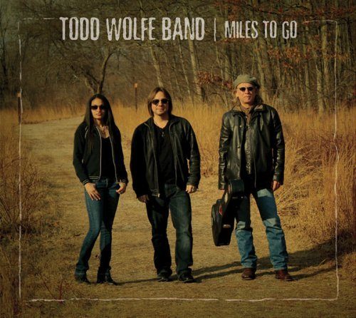 Todd Band Wolfe Miles To Go Digipak