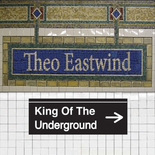 Theo Eastwind King Of The Underground